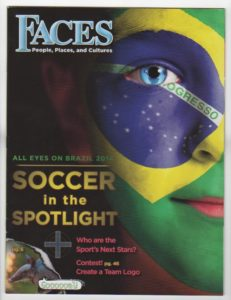 Soccer in the Spotlight FACES Issue May June 2014. Reprinted with permission from Cobblestone Publishing